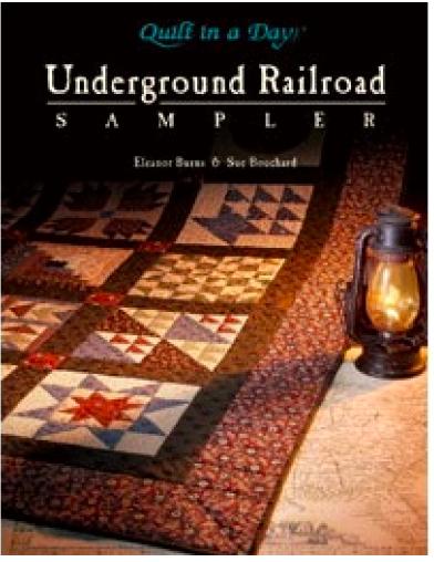 Underground Railroad Sampler, Eleanor Burns & Sue Bouchard.