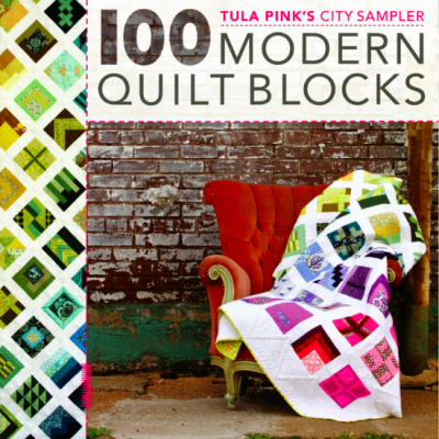 Tula Pink's City Sampler 100 Modern Quilt Blocks - Softcover
